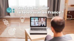 Le télétravail a-t-il un avenir en France ?