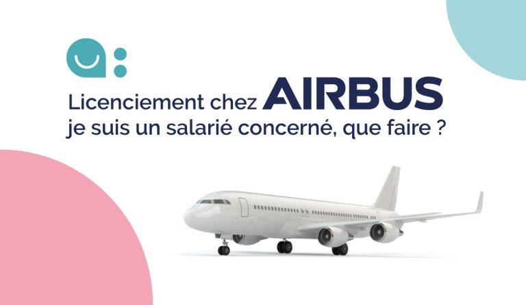 Licenciements chez Airbus : je suis un salarié concerné, que faire ?