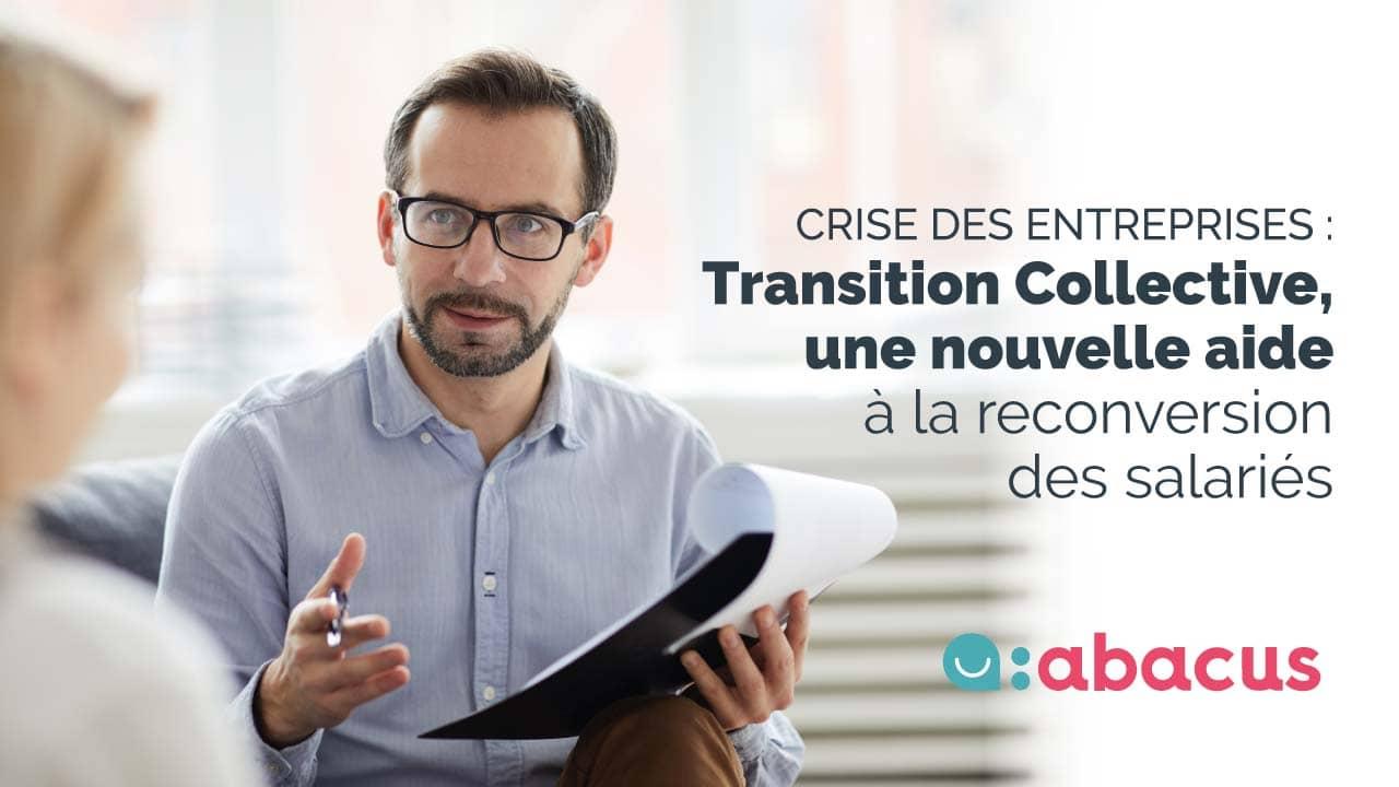 Transition Collective : nouveau dispositif d'aide à la reconversion professionnelle des salariés