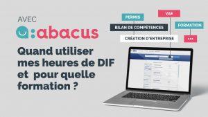 Formation et DIF : quand utiliser ses heures et pour quelle formation ABACUS ?