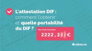 Comment récupérer l'attestation DIF et quelle portabilité du DIF ?
