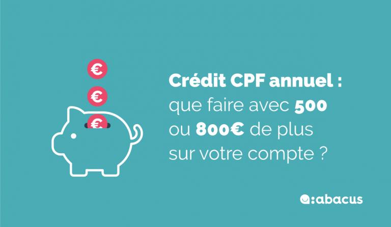 Votre crédit CPF annuel à partir du 30 avril 2021 : que faire avec 500€ ou 800€ en plus sur son compte CPF ?