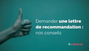 Vous souhaitez demander une lettre de recommandation à votre ancien employeur ? Découvrez les conseils ABACUS !