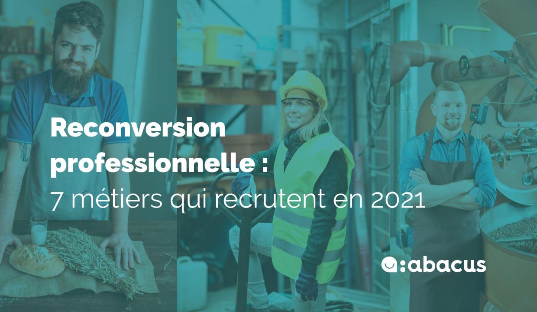 La top-list ABACUS des 7 métiers qui recrutent en 2021 pour votre reconversion professionnelle