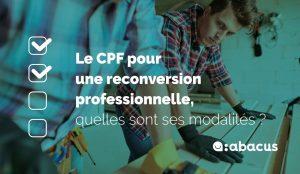 Le CPF et la reconversion professionnelle, comment ça marche ? Découvrez le guide ABACUS