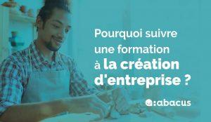 Pourquoi suivre une formation à la création d'entreprise avec ABACUS ? Tout savoir !