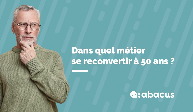 Dans quel métier vous reconvertir à 50 ans ?
