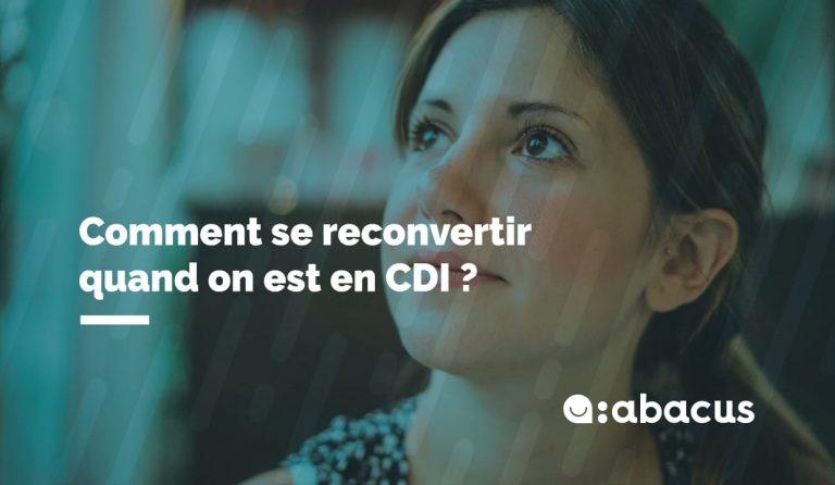 Comment se reconvertir quand on est en CDI ?