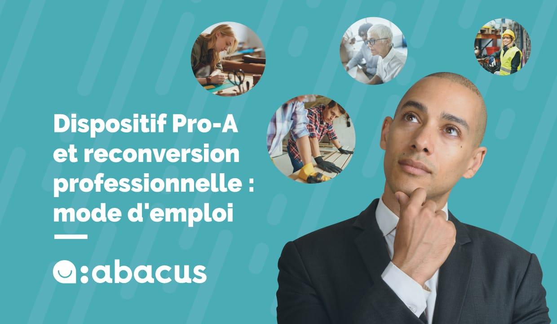 Pro-A et reconversion professionnelle : mode d'emploi