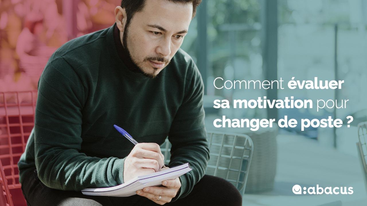 Vous souhaitez évaluer votre motivation pour changer de poste ? Découvrez les pistes ABACUS !