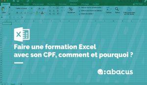 Faire une formation Excel avec son CPF, comment et pourquoi ? Le guide ABACUS