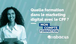 Faire une formation dans le marketing digital avec le CPF, comment ça marche ? Le guide ABACUS