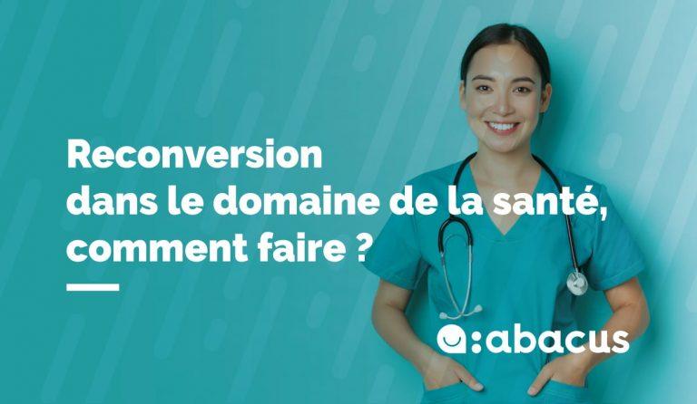Reconversion dans le domaine de la santé, comment faire ?