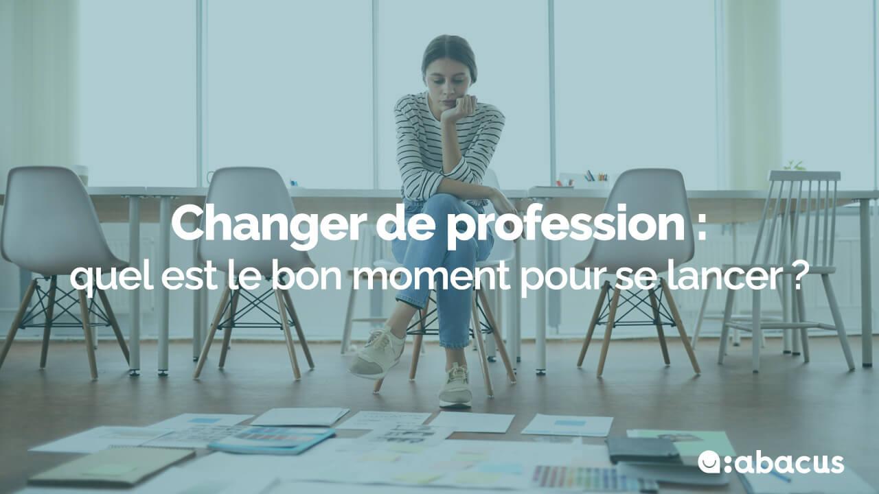 Changer de profession : 5 bons moments pour se lancer !