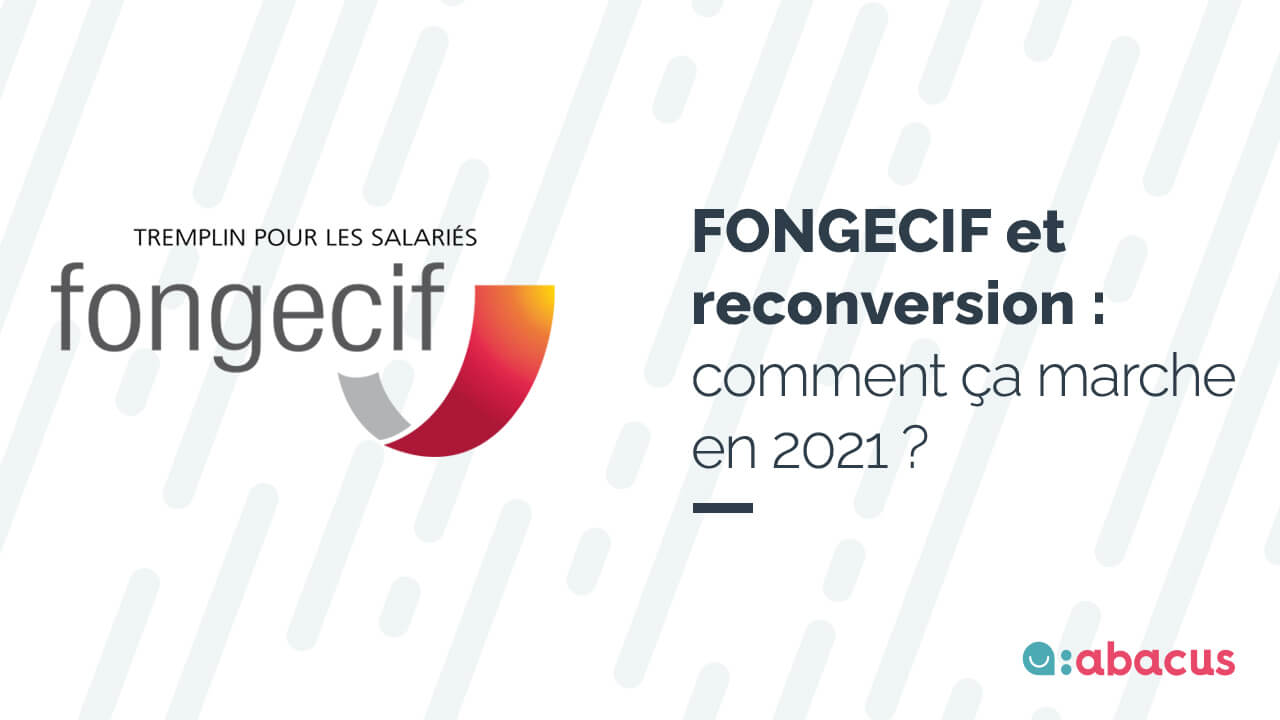 Transitions pro (ex Fongecif) et reconversion : comment ça marche en 2021 ? Le guide ABACUS
