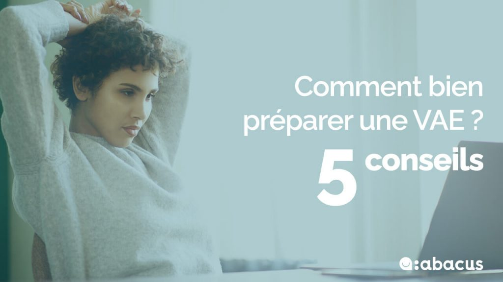 5 conseils sur comment préparer une VAE avec ABACUS !