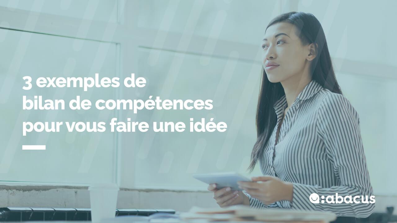 3 exemples de bilan de compétences pour vous faire une idée avec ABACUS